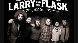 Watch Larry  His Flask Slow It Down video