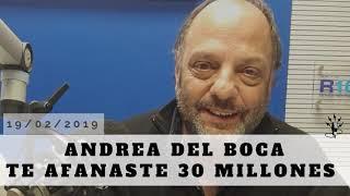 Baby Etchecopar - Andrea Del Boca Te Afanaste 30 Millones