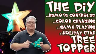 The DIY Remote Controlled, Color Changing, Game Playing Tree Topper you can build yourself!