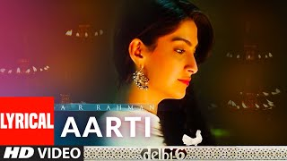 Aarti - Tumre Bhavan Mein Lyrical | Delhi 6 | A.R. Rahman | Abhishek Bachchan, Sonam Kapoor