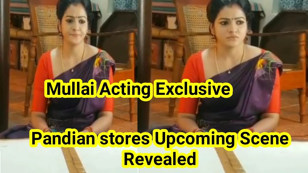 Pandian stores Upcoming Scene Revealed || Mullai Acting Exclusive