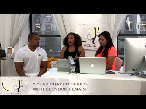 Y-CLAD CHAT: Fit Series with Glendon Benain
