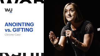 Christine Caine - Anointing vs. Gifting | Teaching Moment