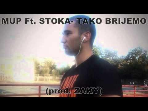 MUP Ft. STOKA  - TAKO BRIJEMO (prod..Zaky)