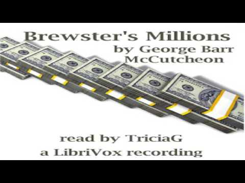 Brewster's Millions (Version 2) | George Barr McCutcheon | Humorous Fiction | Audiobook Full | 2/4