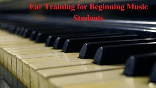 Basic Ear Training Lessons for Beginning Music Students