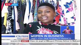 b9e3665024f Women in Business  Stay true to quality products   KTN News