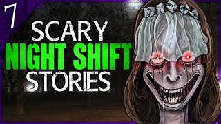 7 TRUE Night Shift HORROR Stories | Darkness Prevails