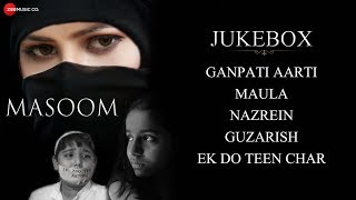 Masoom Full Movie Audio Jukebox | Alia Khan Dar, Vriddhi Patwa & Rakhi Koli