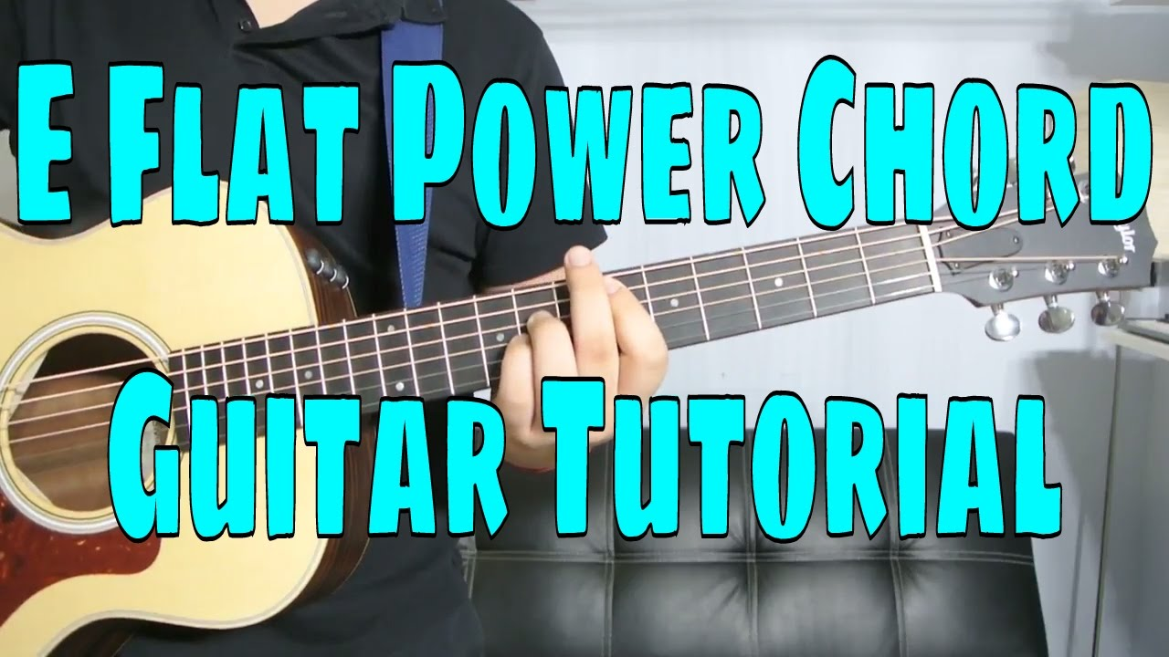 How To Play A E Flat Power Chord Chord Guitar Tutorial Youtube