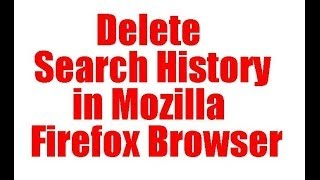 How to Delete Permanently Search History in Mozilla Firefox Web Browser?