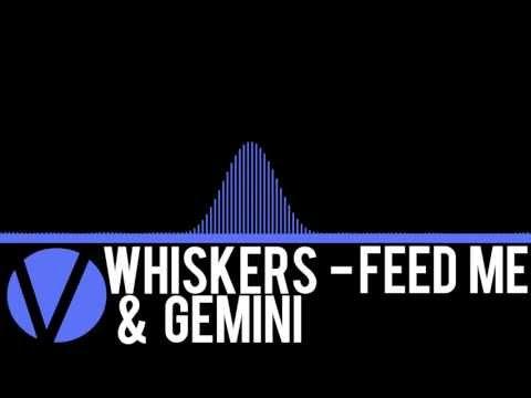 Whiskers  Feed Me & Gemini