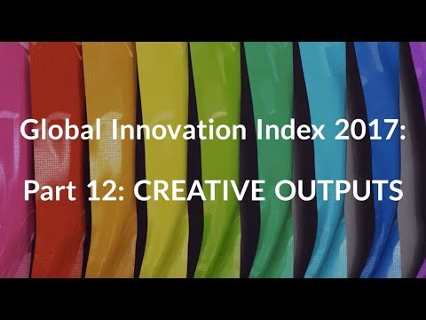 Global Innovation Index 2017_ Part 12: Creative Outputs