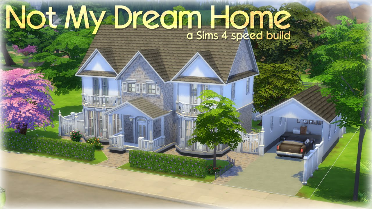 Not my dream home the sims 4 house build youtube for Build my dream home