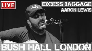 Aaron Lewis - Excess Baggage (Live & Acoustic) in [HD] @ Bush Hall, London 2011