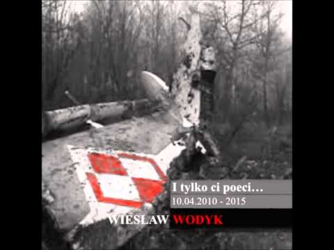 I tylko poeci - Wiesław Wodyk - Piosenka ku czci ofiar Katastrofy Smoleńskiej