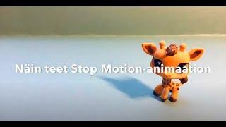 Näin teet Stop motion-animaation - tutorial video