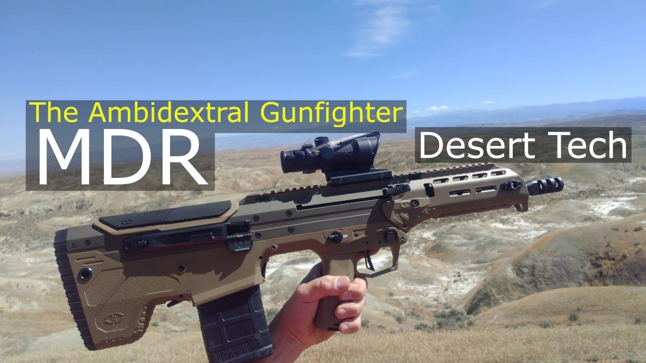 The Ambidextral Gunfighter Review Of The Desert Tech Mdr Youtube