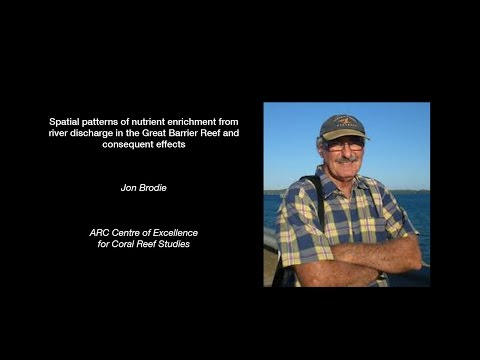 Jon Brodie - Spatial patterns of nutrient enrichment in the Great Barrier Reef