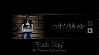 "Original Smooth RnB / Slow Rap Instrumental - ""Each Day"" Prod. by Josh V"