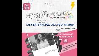 """STEM carreradas: """"Las cientificas y tecnologas mas grandes de la historia"""", con GEO Molfa"""