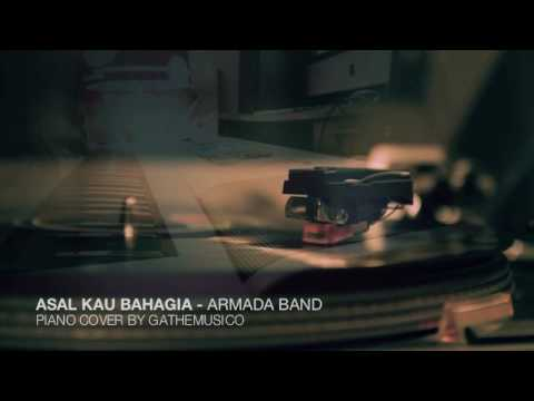 Download ASAL KAU BAHAGIA - ARMADA BAND (PIANO COVER BY GATHEMUSICO)