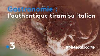 Gastronomie : l'authentique tiramisu italien - Météo à la carte