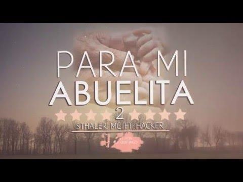 3.STHALER MC PARA MI ABUELITA 2(AUDIO+VIDEO LYRIC)