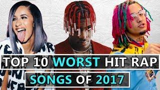 Top 10 WORST Hit Rap Songs of 2017