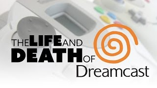 The Life and Death of SEGA DREAMCAST - The Know