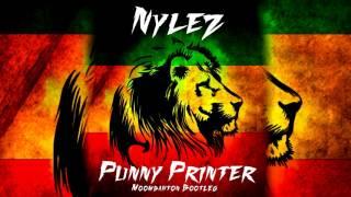 Nylez - Punny Printer (Moombahton Bootleg)