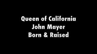 Video Queen of California - John Mayer Lyrics download MP3, 3GP, MP4, WEBM, AVI, FLV April 2018