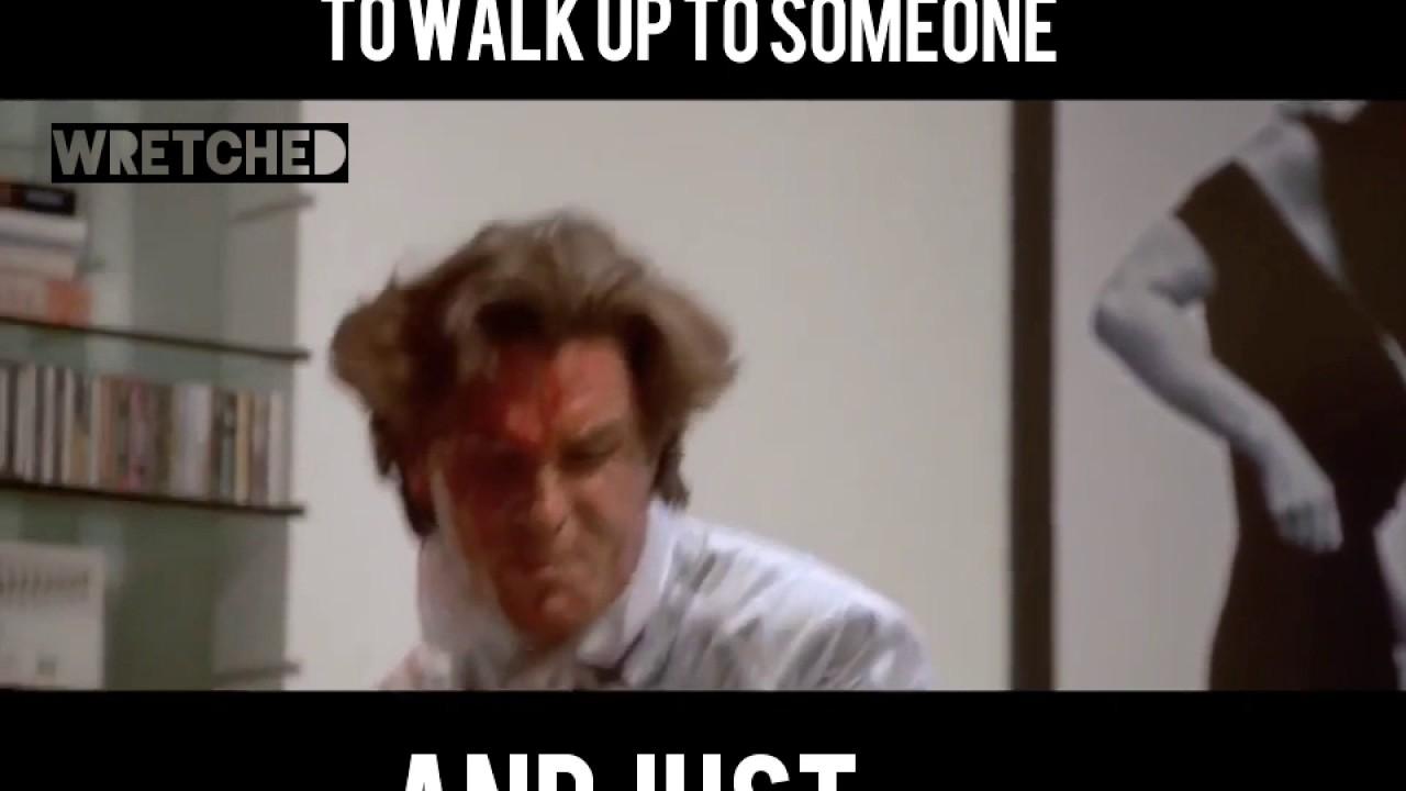 American Psycho Meme,Psycho.Best Of The Funny Meme