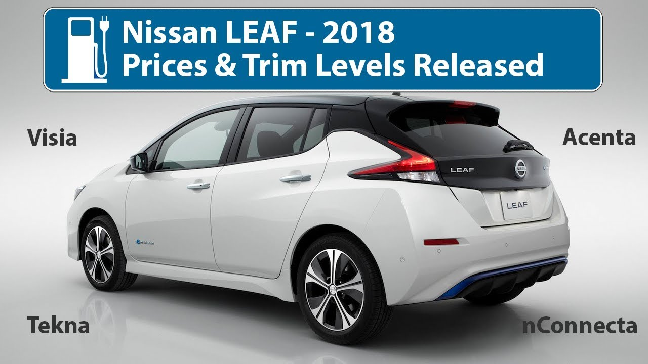 nissan leaf 2018 prices trim levels rant youtube. Black Bedroom Furniture Sets. Home Design Ideas