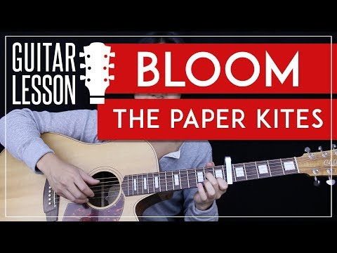 Bloom Guitar Tutorial - The Paper Kites Guitar Lesson 🎸 |Fingerpicking Tabs + Solo + Guitar Cover|