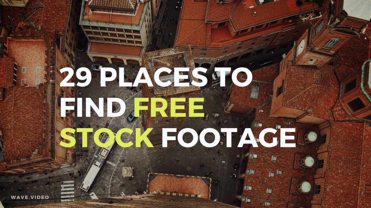 29 Places to Find Free Stock Footage for Your Videos | Wave video Blog