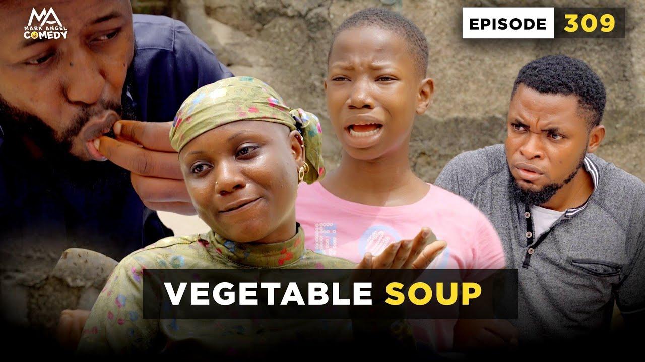 Download VEGETABLE SOUP - Episode 309 | Mark Angel Comedy
