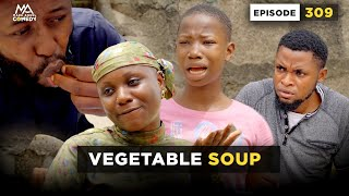 VEGETABLE SOUP - Episode 309 | Mark Angel Comedy