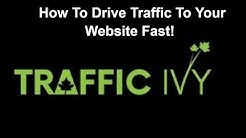 How To Drive Traffic To Your Website Fast! 2019 - Increase Website Traffic - Traffic Ivy Demo