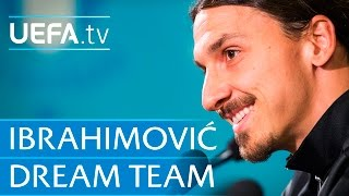 Zlatan Ibrahimović: My dream five-a-side