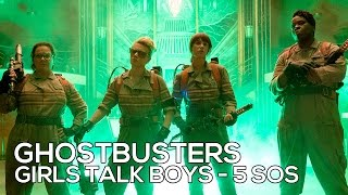 Ghostbusters - Girls Talk Boys (5 Seconds Of Summer) - Music Video