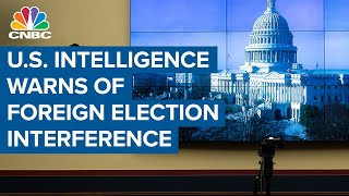U.S. intelligence warns of election interference by China, Russia and Iran