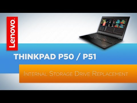 ThinkPad P50 / P51 Laptop - Internal Storage Drive Replacement