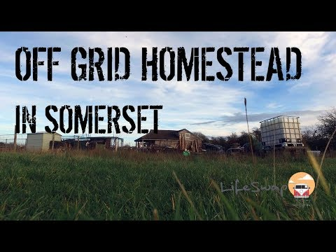 Off Grid UK - Starting an off grid Homestead/Smallholding