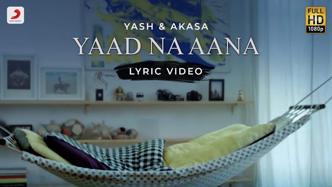 Yaad Na Aana | Yash Narvekar & AKASA – Official Lyric Video | Amaal Mallik | Breakup Song 2021