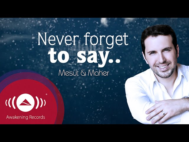 Maher Zain feat. Mesut Kurtis - Never Forget