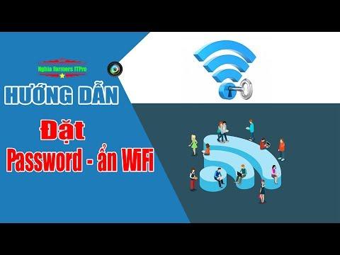 [WiFi, Internet: #04] Hướng dẫn đặt mật khẩu (Password) và ẩn WiFi