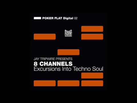 Jay Tripwire Presents 8 Channels – Time Time - Excursions Into Techno Soul