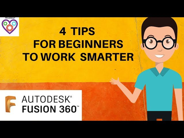 4 fusion 360 tips for beginners- Mechatheart Fusion 360 Tutorials