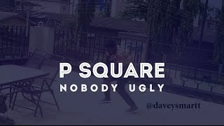 p square nobody ugly dance video